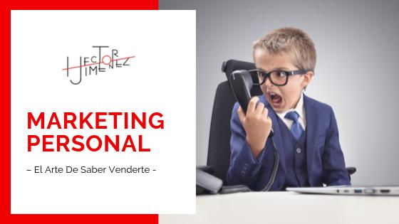 Hector jimenez - Qué es Marketing Personal