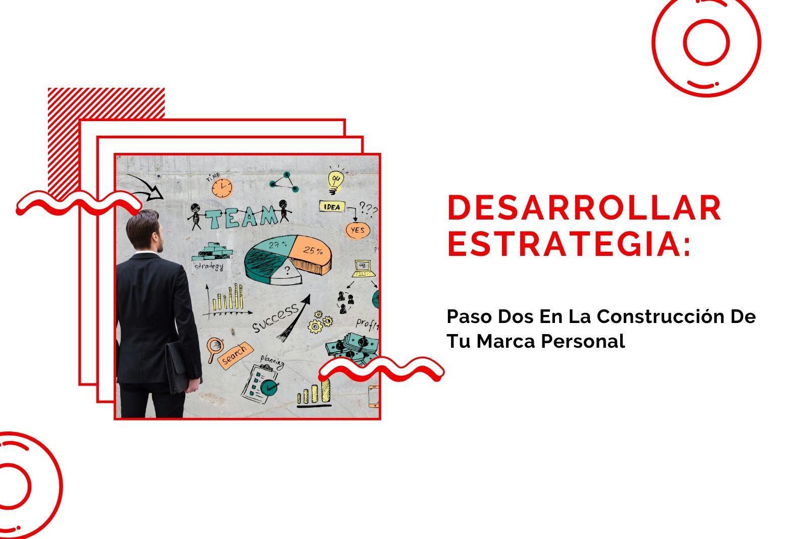 Hector Jimenez - Desarrollar la estrategia_ Paso Dos En La Construcción De Tu Marca Personal 1