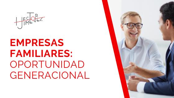 Hector Jimenez - Empresas Familiares_ Oportunidad Generacional