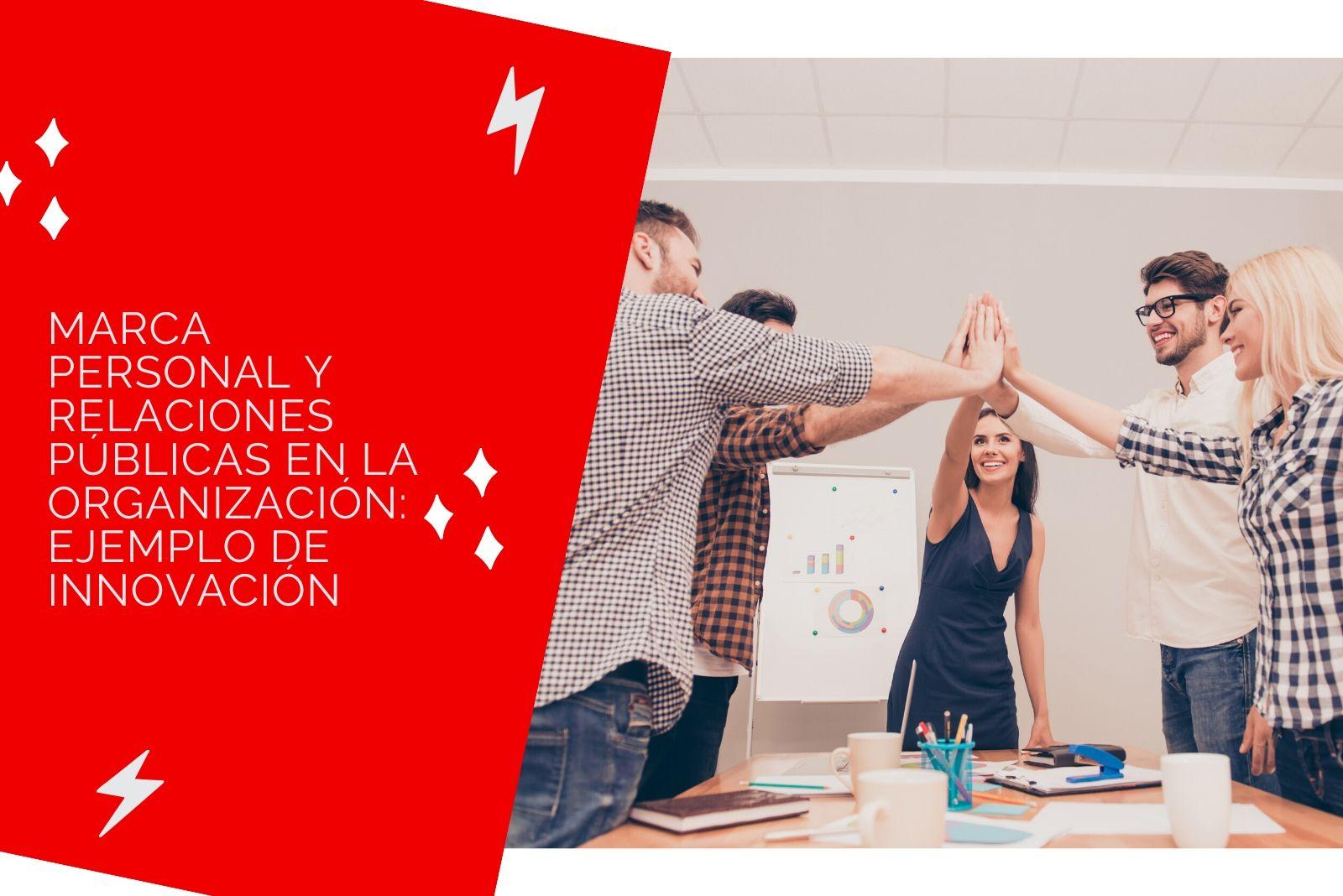Hector Jimenez - Marca Personal Y Relaciones Públicas En La Organización - Ejemplo De Innovación 1