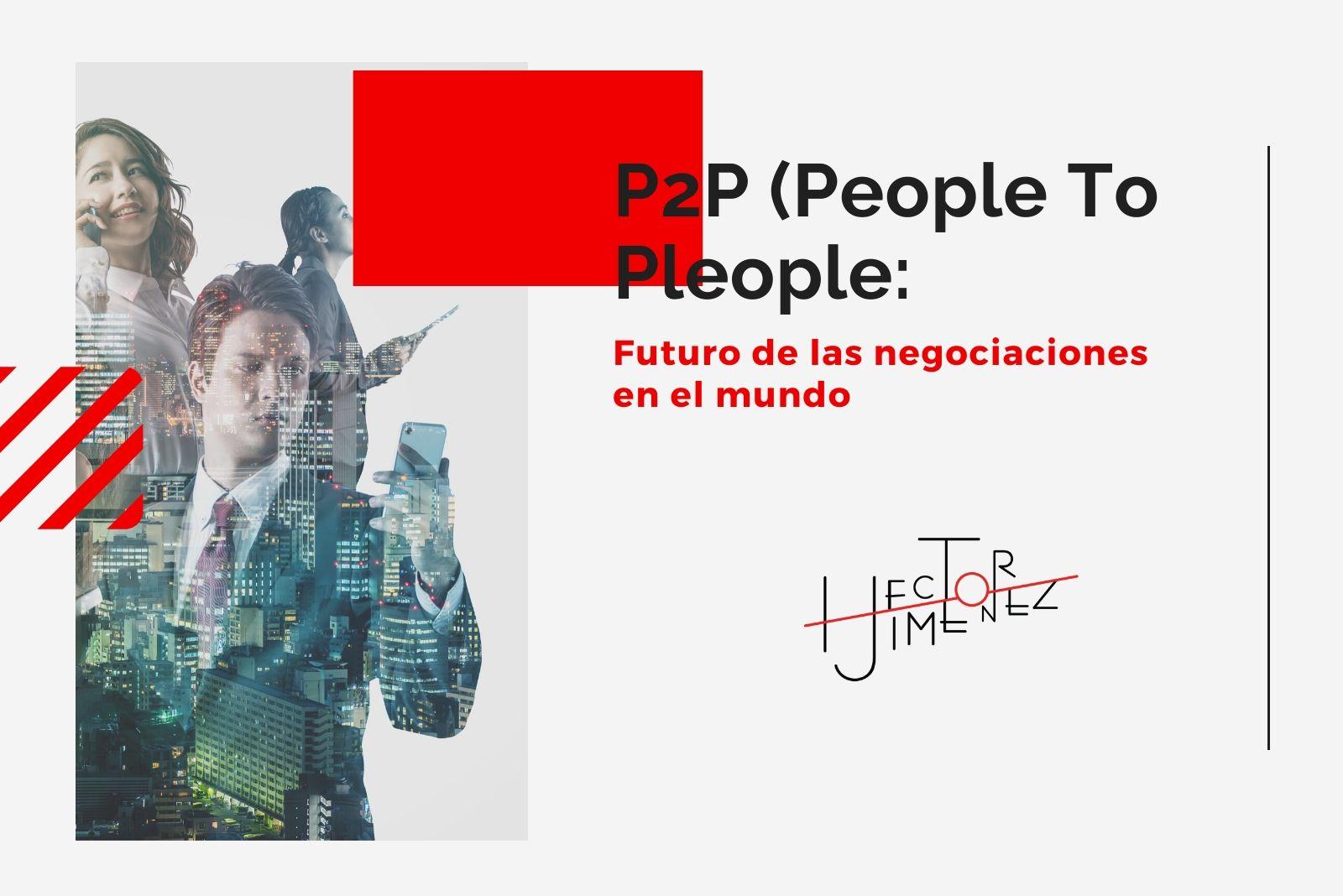 Hector Jimenez - P2P - Futuro de las negociaciones en el mundo 1