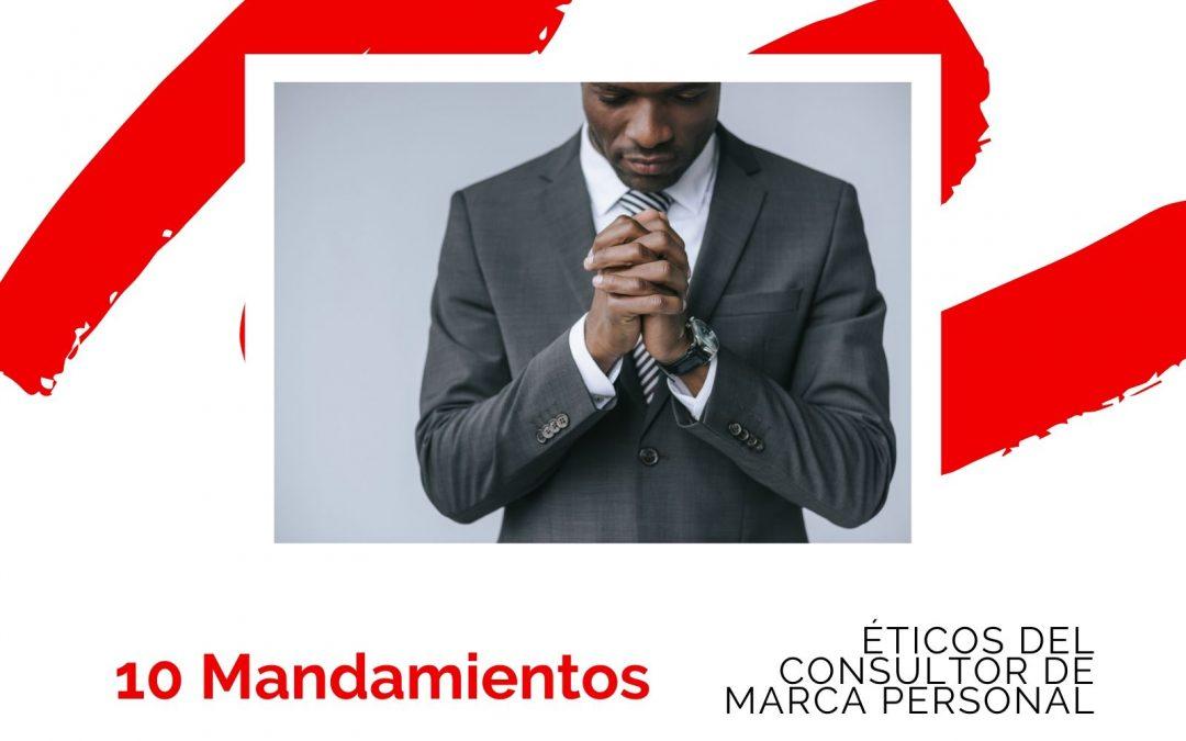 10 Mandamientos Éticos Del Consultor De Marca Personal