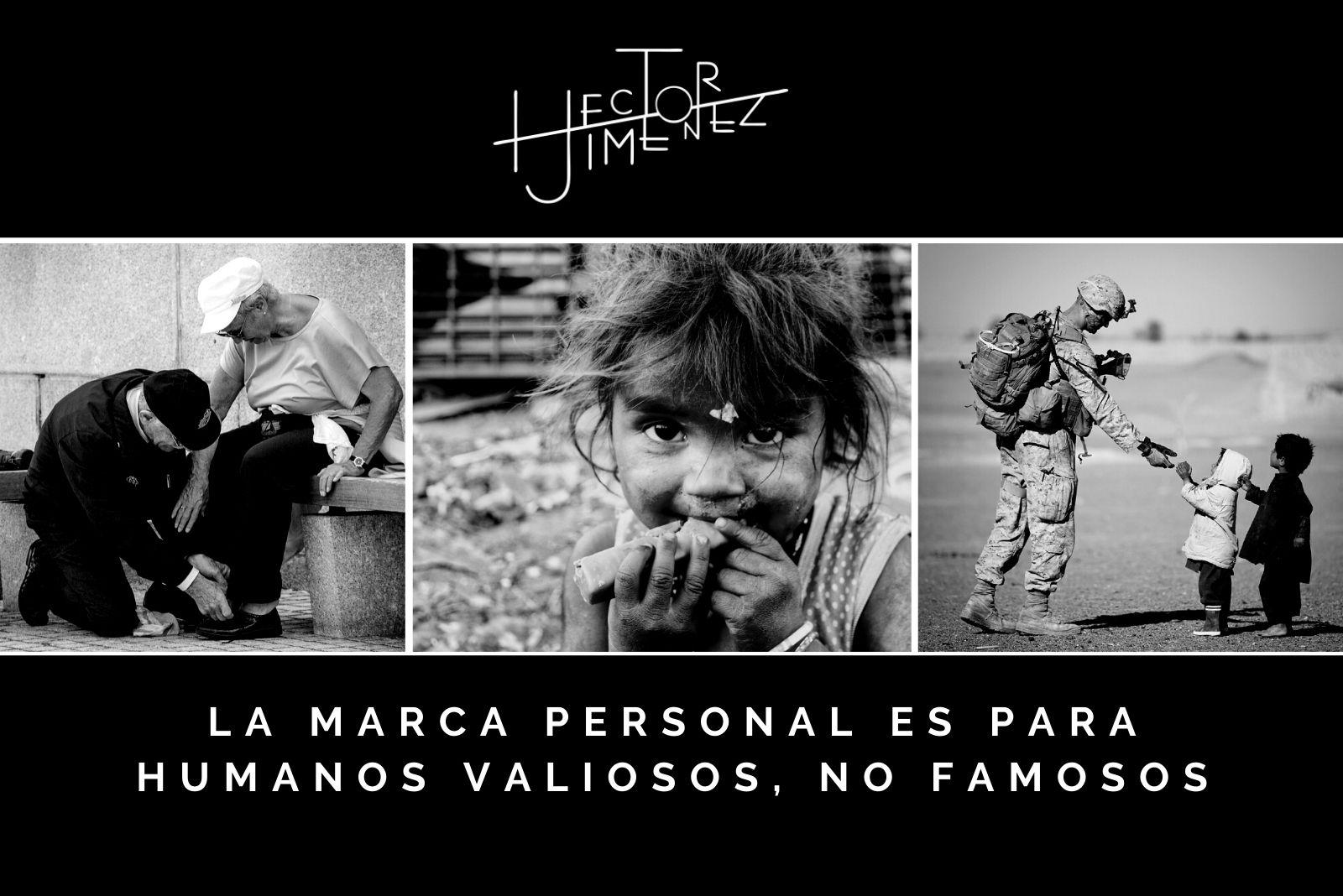 Hector Jimenez - La Marca Personal Es Para Humanos Valiosos, No Famosos