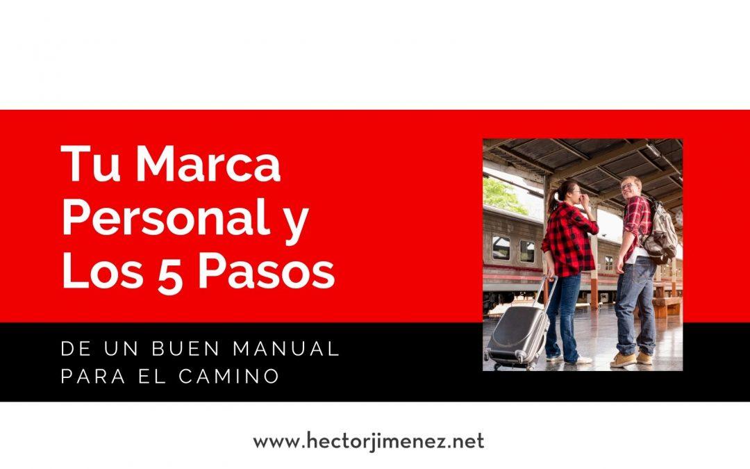 Tu Marca Personal y Los 5 Pasos De Un Buen Manual Para El Camino