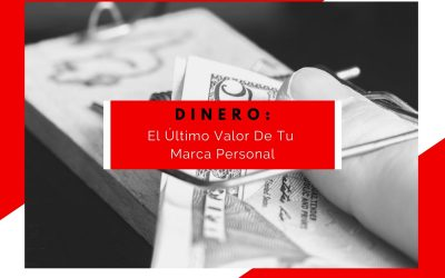 Dinero: El Último Valor De Tu Marca Personal