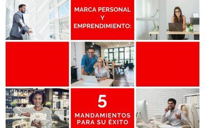 Marca personal y Emprendimiento: 5 Mandamientos Para Su Éxito