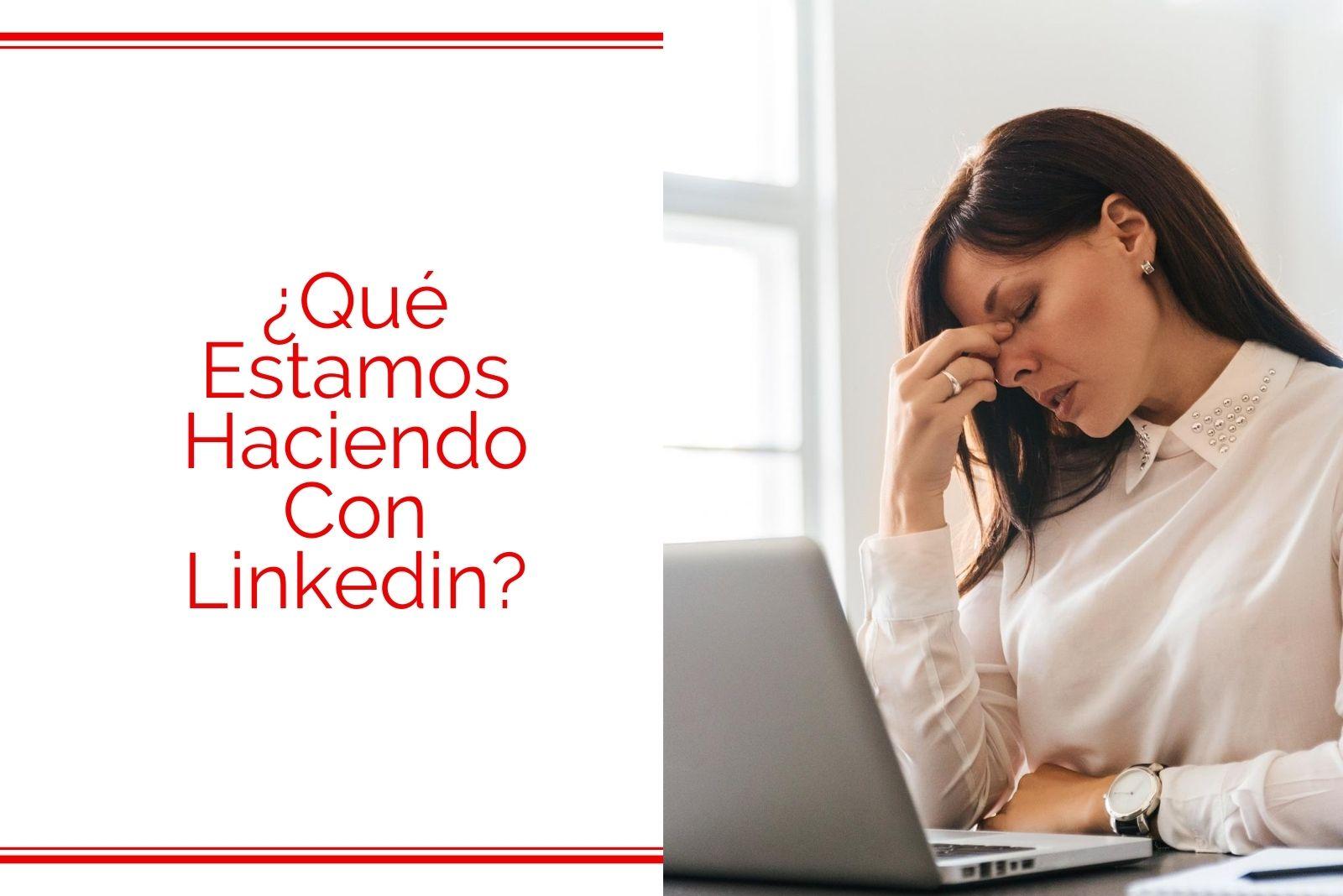 Hector Jimenez - Marca Personal - Qué estamos haciendo con Linkedin - 1