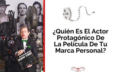 ¿Quién Es El Actor Protagónico De La Película De Tu Marca Personal?