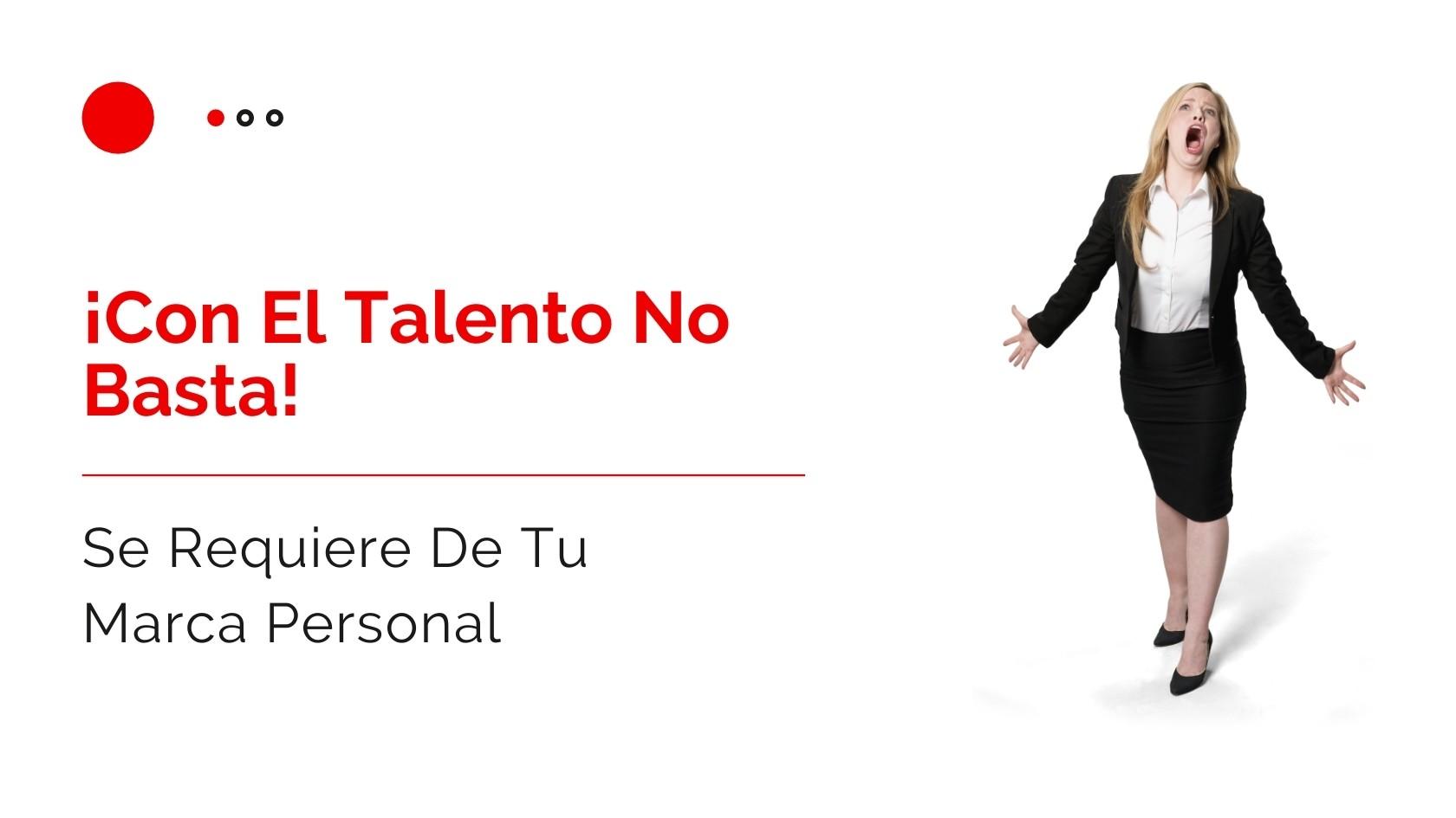 Héctor Jimenez - Con El Talento No Basta - Se Requiere De Tu Marca Personal - 1