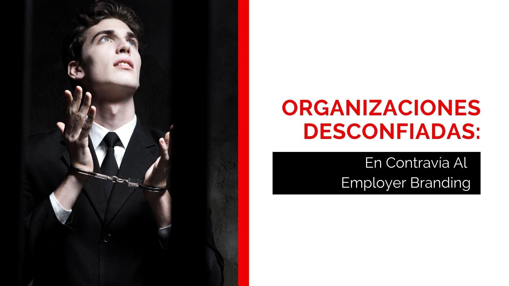 Héctor Jimenez - Organizaciones Desconfiadas - En Contravía Al Employer Branding final - 1