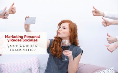 Marketing Personal y Redes Sociales ¿Qué Quieres Transmitir?