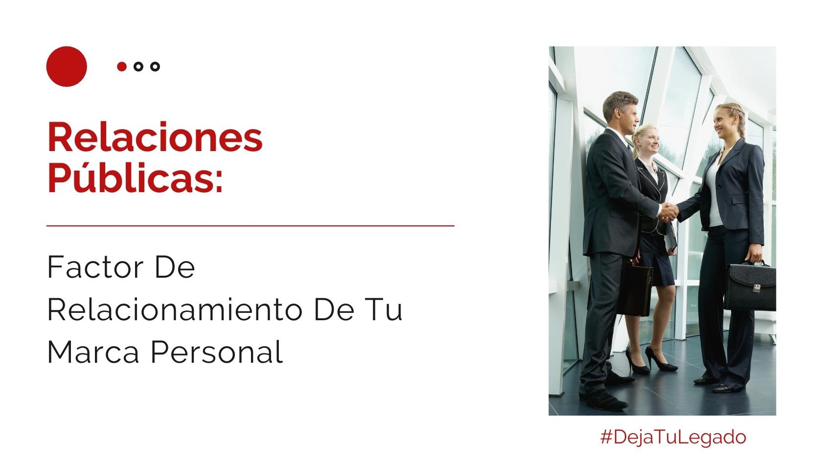 Hector Jimenez - Relaciones Públicas - Factor de Relacionamiento De Una Marca Personal - 1