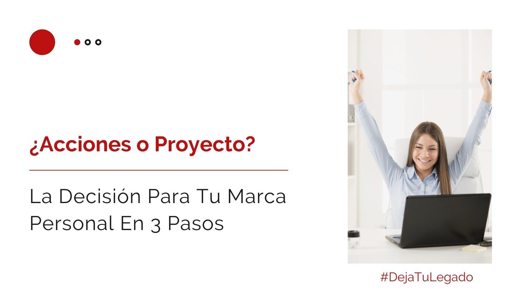Héctor Jimenez - Acciones o Proyecto - La Decisión Para Tu Marca Personal En 3 Pasos - 1